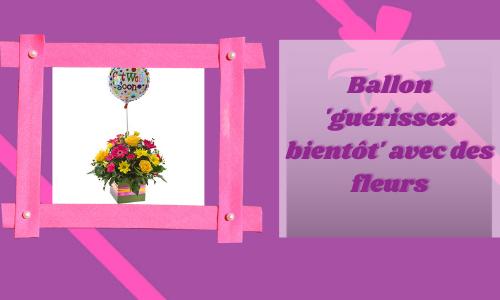 Ballon 'guérissez bientôt' avec des fleurs