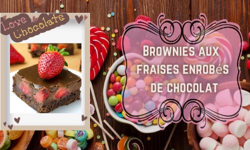 Brownies aux fraises enrobés de chocolat