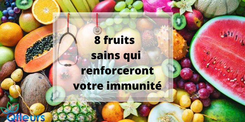 8 fruits sains qui renforceront votre immunité
