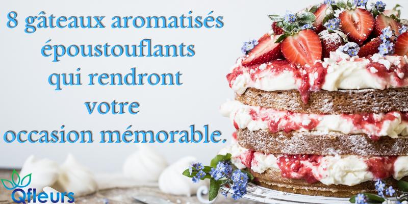 8 Gâteaux aromatisés époustouflants qui rendront votre occasion mémorable