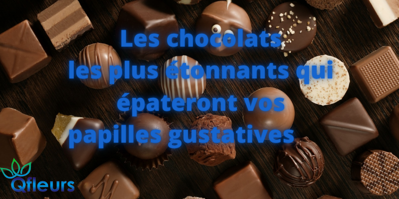 Les chocolats les plus étonnants qui épateront vos papilles gustatives