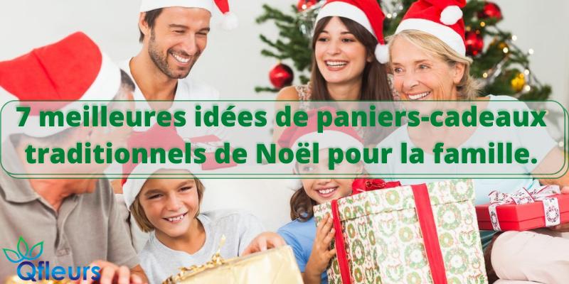 7 meilleures idées de paniers-cadeaux traditionnels de Noël pour la famille