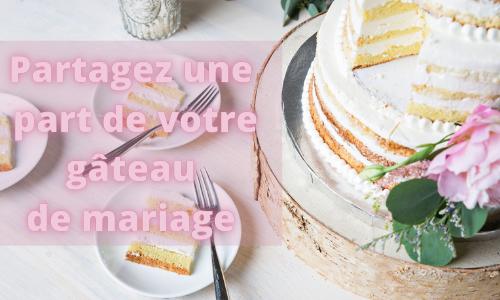 Partagez une part de votre gâteau de mariage