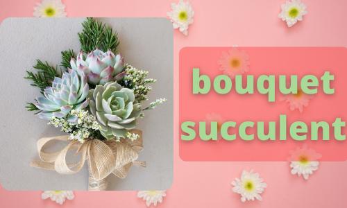bouquet succulent