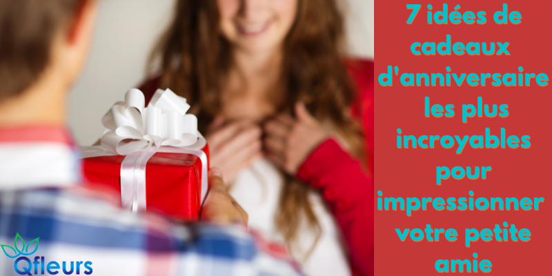 7 idées de cadeaux d'anniversaire les plus incroyables pour impressionner votre petite amie