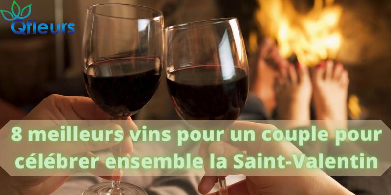 8 meilleurs vins pour un couple pour célébrer ensemble la Saint-Valentin