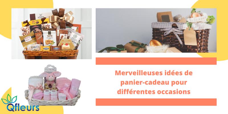 Merveilleuses idées de panier-cadeau pour différentes occasions