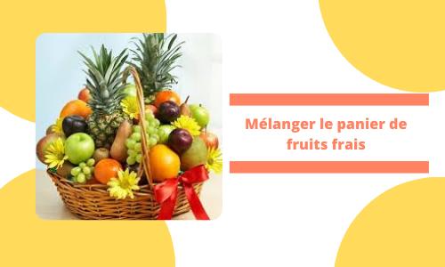 Mélanger le panier de fruits frais