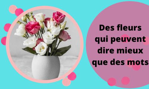 Des fleurs qui disent mieux que des mots