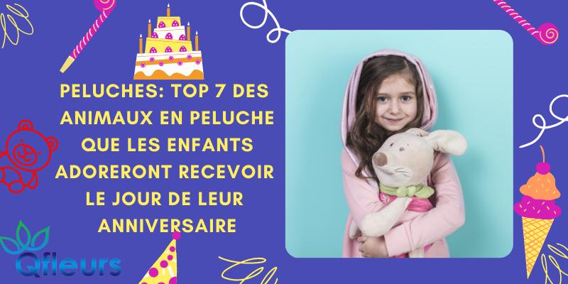 Peluches: Top 7 des animaux en peluche que les enfants adoreront recevoir le jour de leur anniversaire