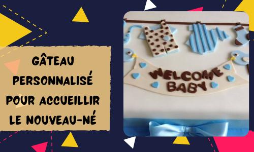 Gâteau personnalisé pour accueillir le nouveau-né