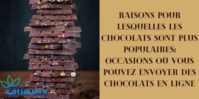 Raisons pour lesquelles les chocolats sont plus populaires: Occasions où vous pouvez envoyer des chocolats en ligne