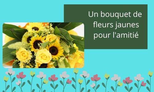 Un bouquet de fleurs jaunes pour l'amitié