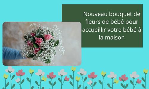 Nouveau bouquet de fleurs de bébé pour accueillir votre bébé à la maison