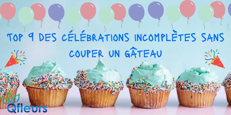 Top 9 des célébrations incomplètes sans couper un gâteau