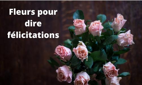 Fleurs pour dire felicitations