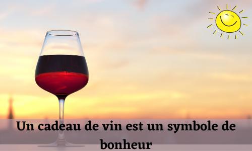 Un cadeau de vin est un symbole de Bonheur