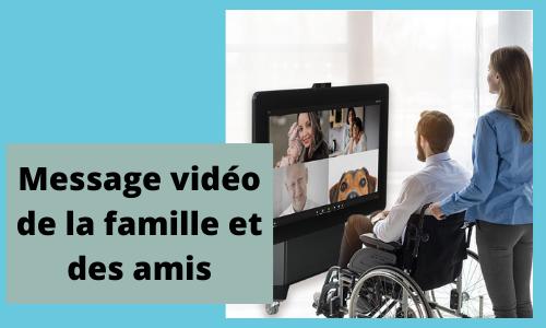 Message vidéo de la famille et des amis
