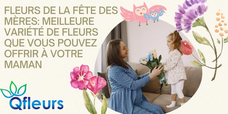 Fleurs de la fête des mères: meilleure variété de fleurs que vous pouvez offrir à votre maman
