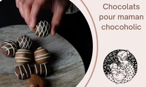 Chocolats pour maman chocoholic