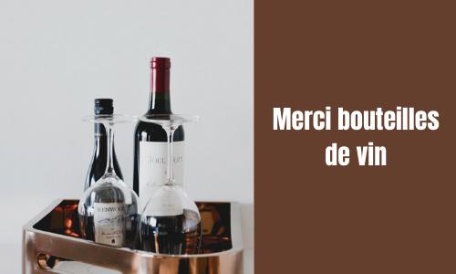Merci bouteilles de vin