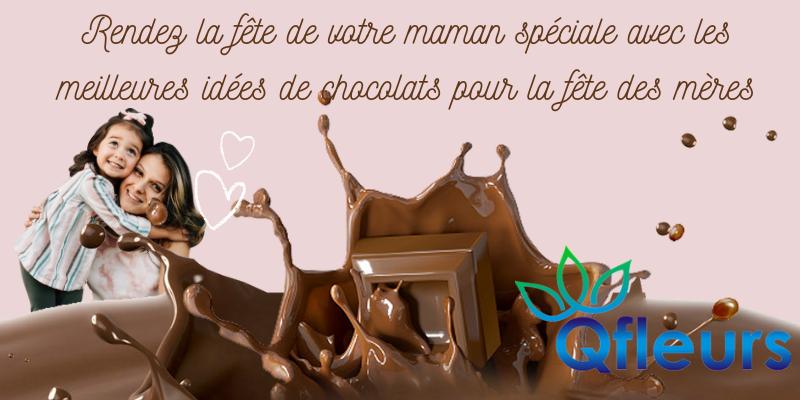 Rendez la fête de votre maman spéciale avec les meilleures idées de chocolats pour la fête des mères
