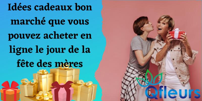 Idées cadeaux bon marché que vous pouvez acheter en ligne le jour de la fête des mères