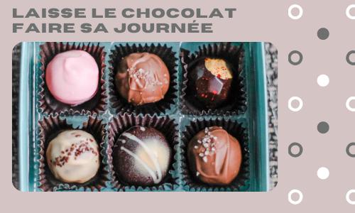 Laisse le chocolat faire sa journée