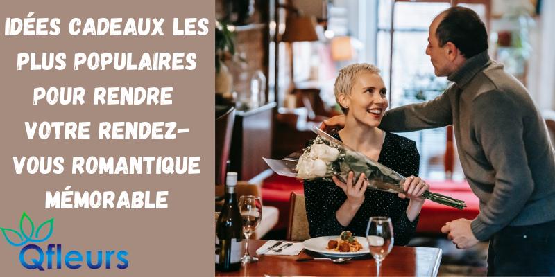 Idées cadeaux les plus populaires pour rendre votre rendez-vous romantique mémorable