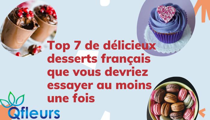 Top 7 de délicieux desserts français que vous devriez essayer au moins une fois