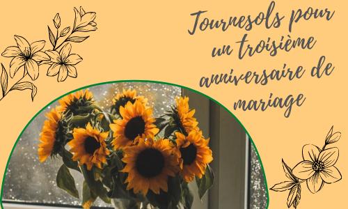Tournesols pour un troisième anniversaire de mariage