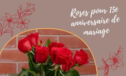 Roses pour 15e anniversaire de mariage