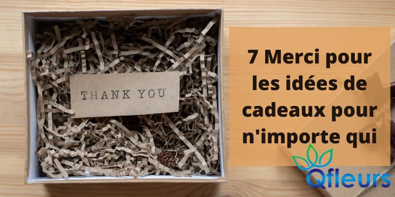 7 Merci pour les idées de cadeaux pour n'importe qui
