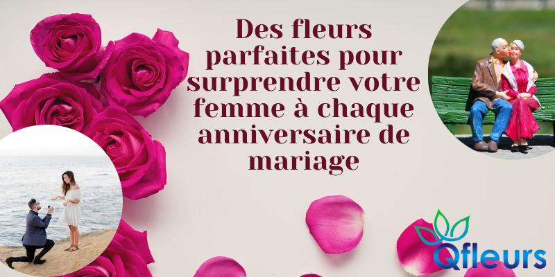 Des fleurs parfaites pour surprendre votre femme à chaque anniversaire de mariage