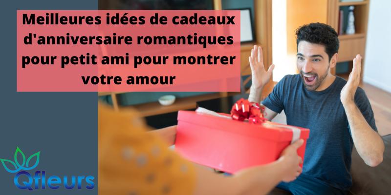 Meilleures idées de cadeaux d'anniversaire romantiques pour petit ami pour montrer votre amour