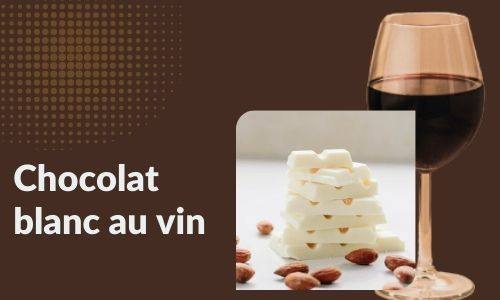 Chocolat blanc au vin