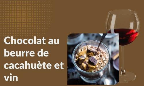 Chocolat au beurre de cacahuète et vin