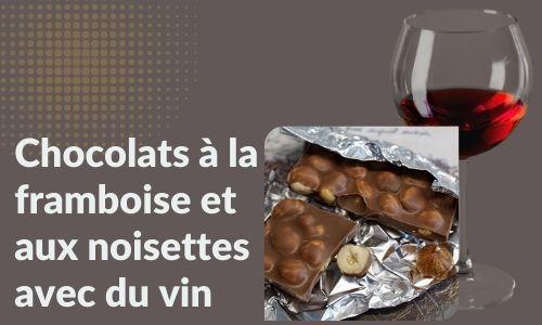 Chocolats à la framboise et aux noisettes avec du vin