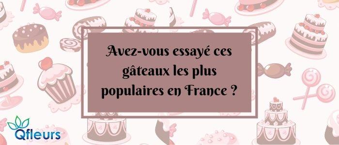 Avez-vous essayé ces gâteaux les plus populaires en France ?