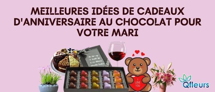 Meilleures idées de cadeaux d'anniversaire au chocolat pour votre mari