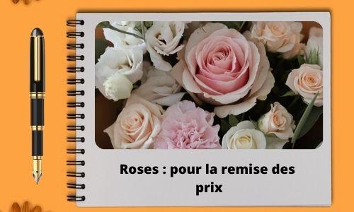 Roses : pour la remise des prix